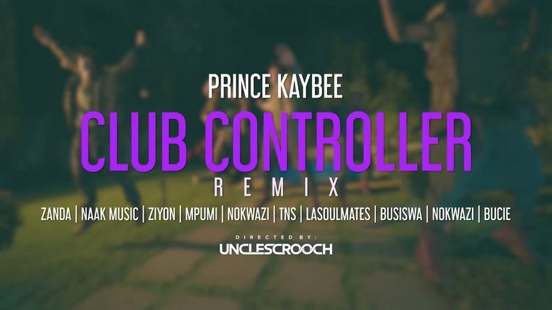 "Prince Kaybee  ""Club Controller Remix"" (Music video)"